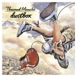 dustbox/Thousand Miracles  【2017..02.08発売】