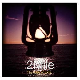 2Mile 2nd E.P.『The edge of today』