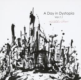 A Day in Dystopia Ver.1.1 2017.02.01