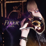 FIXER [B-TYPE(CD+DVD)]【2016.09.28発売】