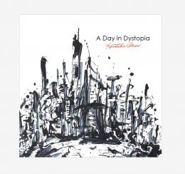 A Day in Dystopia 2015.11.25発売