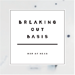 【SOLD OUT】BREAKING OUT BASIS