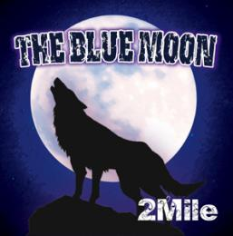 2Mile 4th DEMO『THE BLUE MOON』