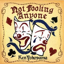 Not Fooling Anyone  2007/02/21発売!!