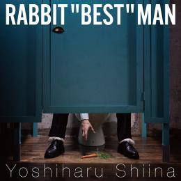 "RABBIT ""BEST"" MAN  / 2016.11.02発売"